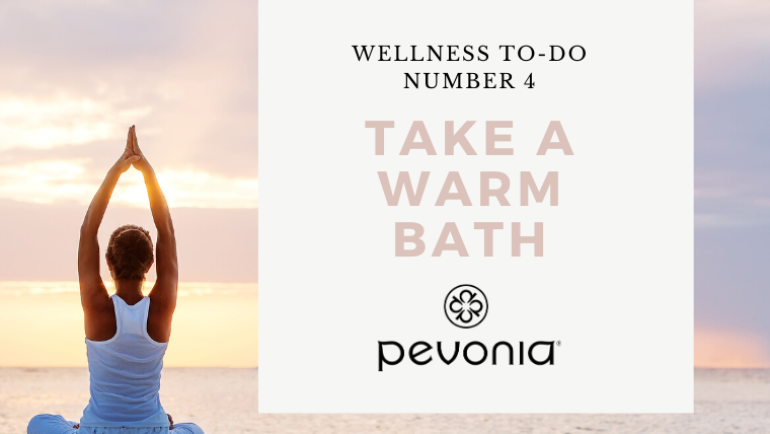 Pevonia Wellness To-Do #4 – Take a Warm Bath
