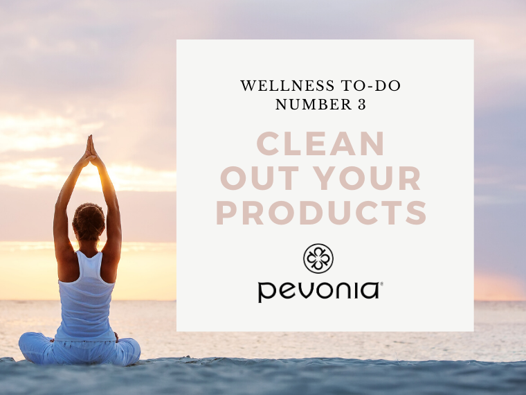 Pevonia Wellness To-Do #3 – Clean Out Your Skincare and Makeup Products