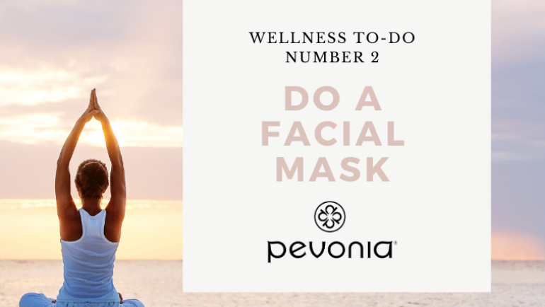Pevonia Wellness To-Do #2 – Do a Facial Mask